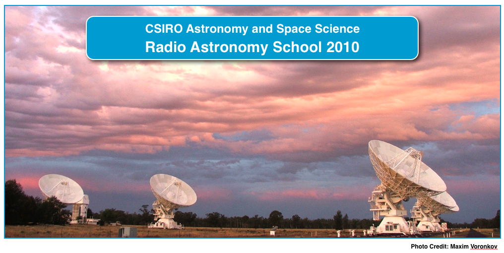 CSIRO Astronomy and Space Science Radio Astronomy School 2010
